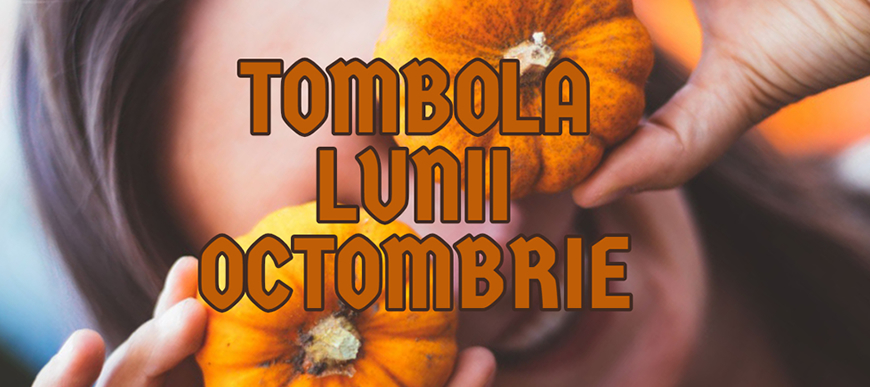 Tombola Lunii Octombrie