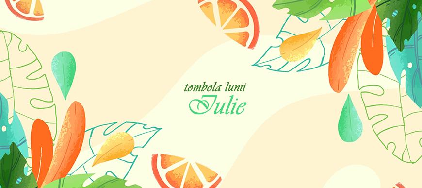 Tombola Lunii Iulie